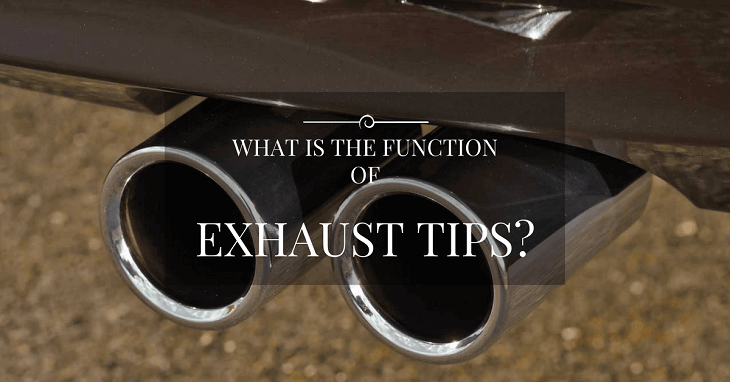 What Is The Function Of Exhaust Tips?
