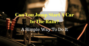 Can You Jump Start A Car In The Rain?
