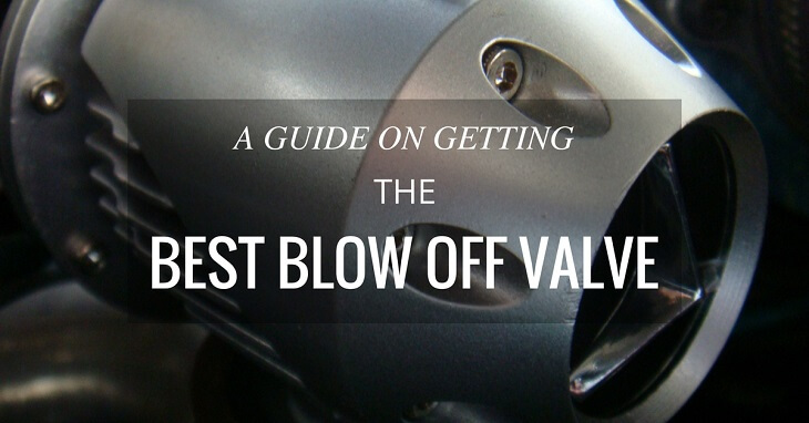 A Guide On Getting The Best Blow Off Valve