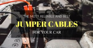 The Most Reliable And Best Jumper Cables For Your Car