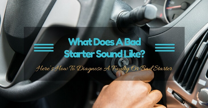 What Does A Bad Starter Sound Like?