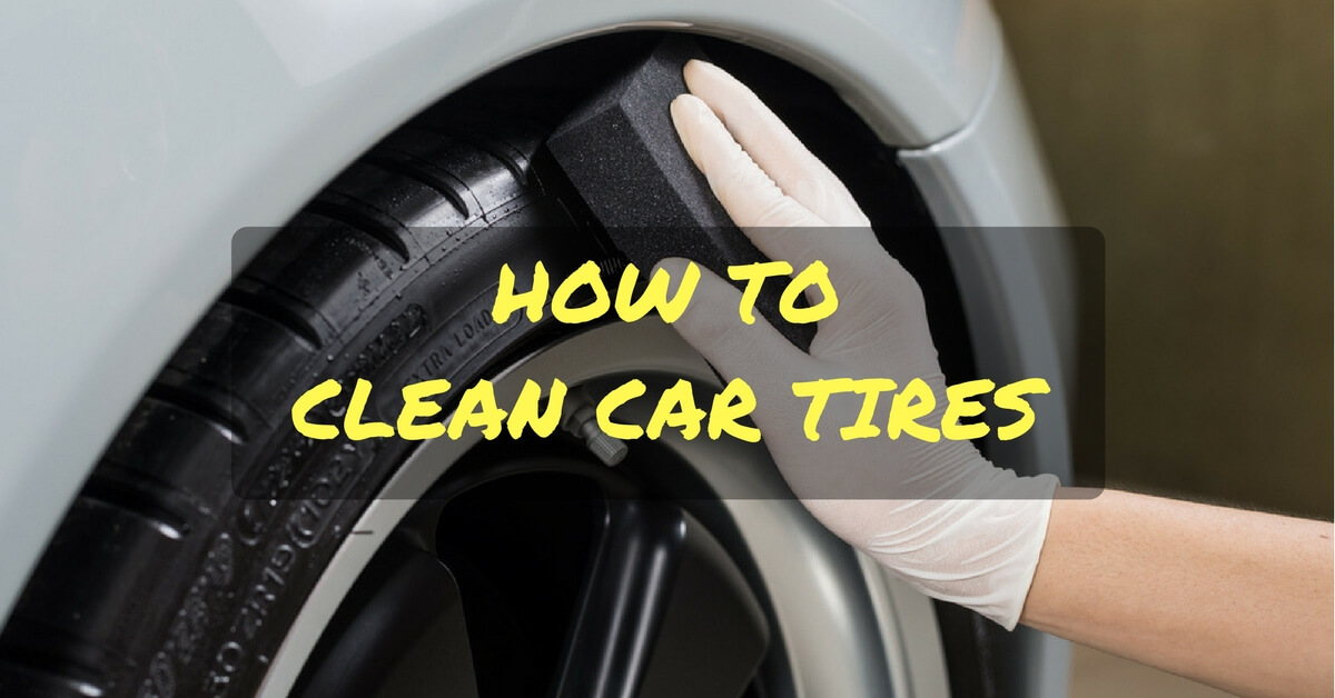 How To Clean Car Tires The Right Way