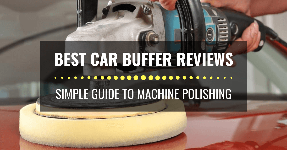 Best Car Buffer Reviews