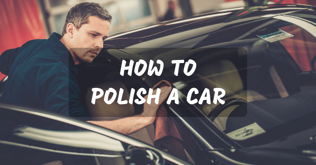 How To Polish A Car Like A Pro
