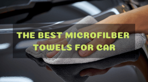 Best Microfiber Towels For Cars (Reviews & Buying Guide)