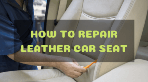 The Easy Steps On How To Repair Leather Car Seat
