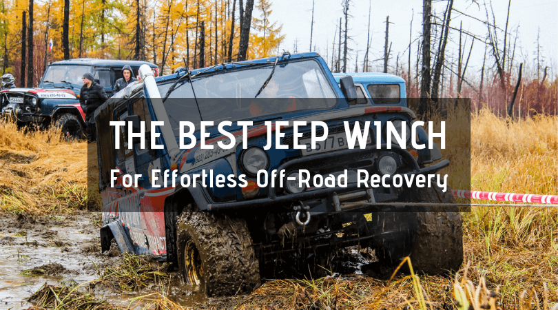 Best Jeep Winch Reviews & Buying Guide
