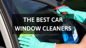 The Best Car Window Cleaners