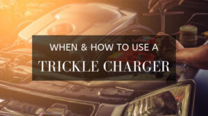 When And How To Use A Trickle Charger