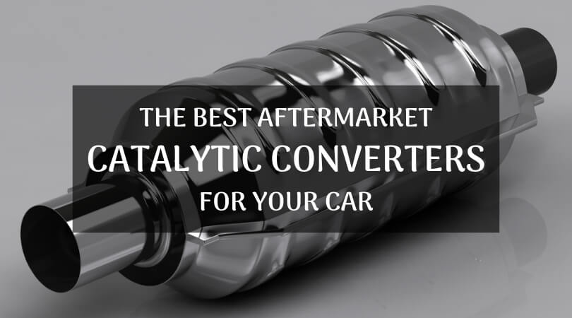 Best Aftermarket Catalytic Converters For Your Car