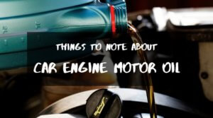 Things To Note About Car Engine Motor Oil