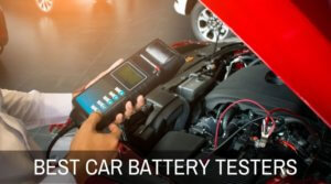 The Best Car Battery Testers For Your Vehicle