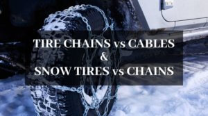 Tire Chains vs Cables and Snow Tires vs Chains: Which is the Right Choice for Snowy Weather?