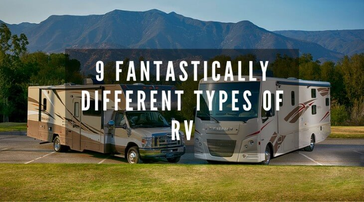 9 Fantastically Different Types of RV