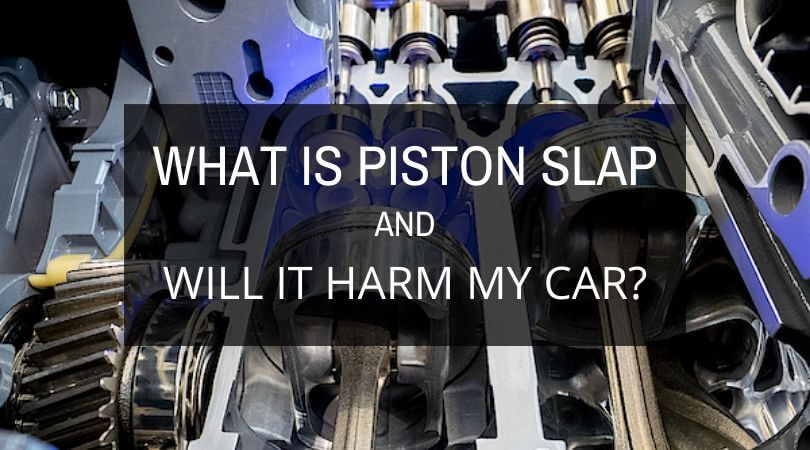 What Is Piston Slap, And Will It Harm My Car?